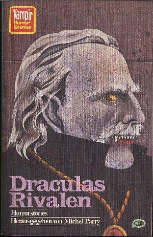 Michel Parry (Hg.) - Draculas Rivalen